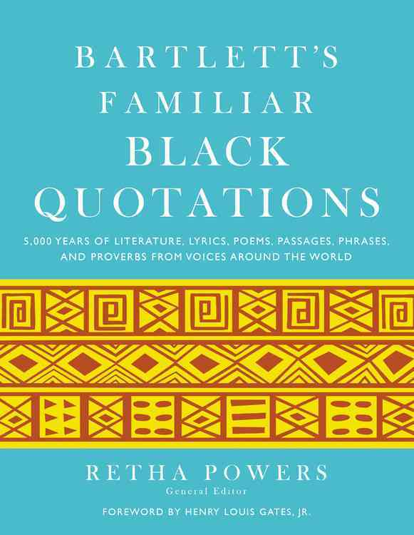 Bartlett's Familiar Black Quotations By Powers, Retha (EDT)/ Gates,, Henry Louis (FRW)