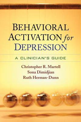 Behavioral Activation for Depression By Martell, Christopher R./ Dimidjian, Sona/ Herman-dunn, Ruth/ Lewinsohn, Peter M. (FRW)